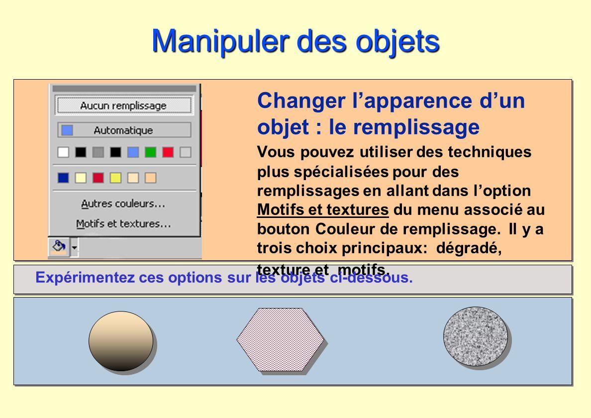 Manipuler des objets Changer lapparence dun objet : le remplissage Vous pouvez utiliser des techniques plus spécialisées pour des remplissages en alla