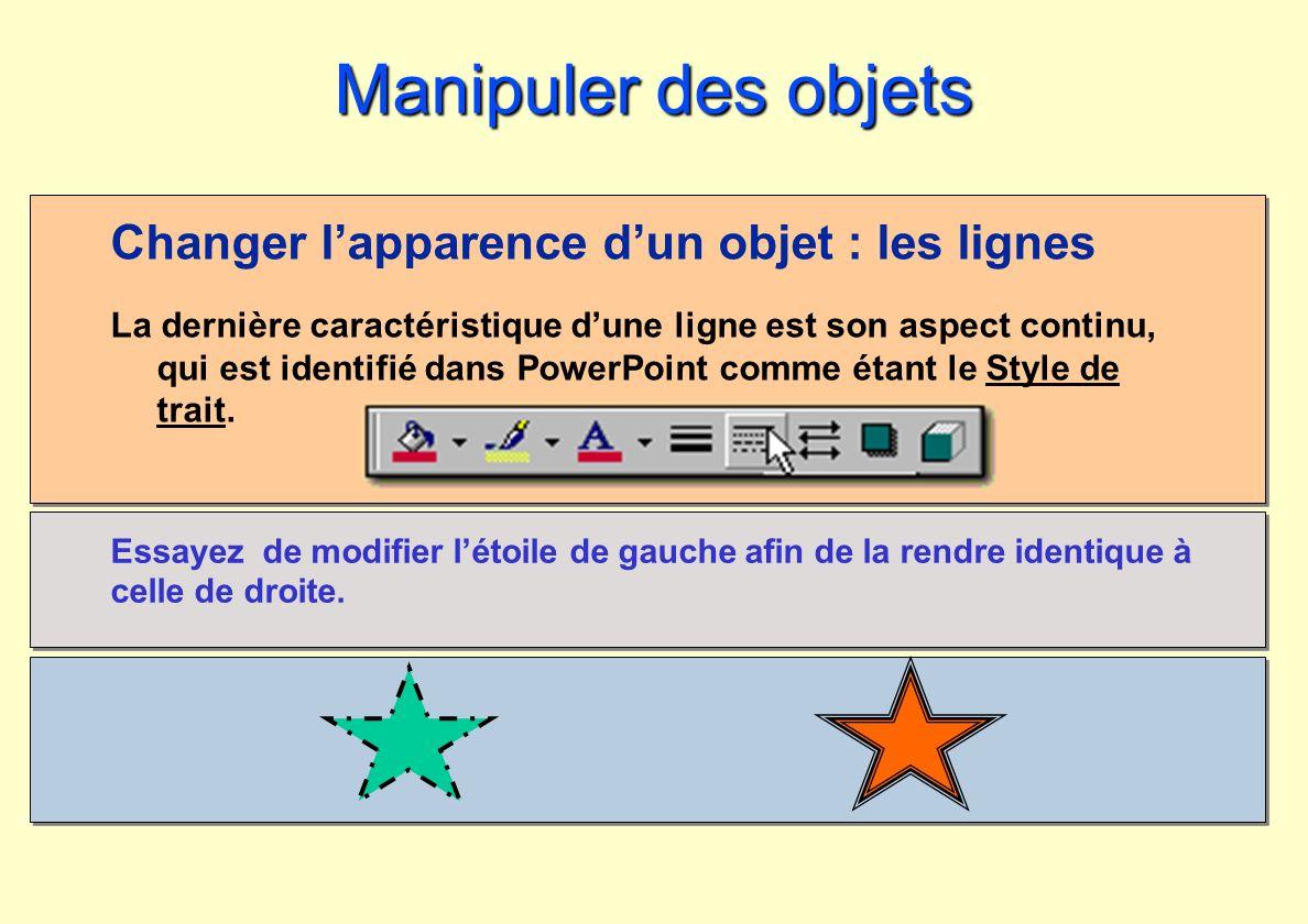 Changer lapparence dun objet : les lignes La dernière caractéristique dune ligne est son aspect continu, qui est identifié dans PowerPoint comme étant