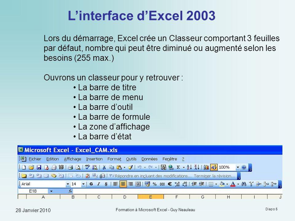 28 Janvier 2010 Formation à Microsoft Excel - Guy Neauleau Diapo 16 Choisir un format pour chaque cellule Menu Format de cellule / onglet nombre / personnalisé Choisir la séparation des milliers et laffichage de 2 décimales