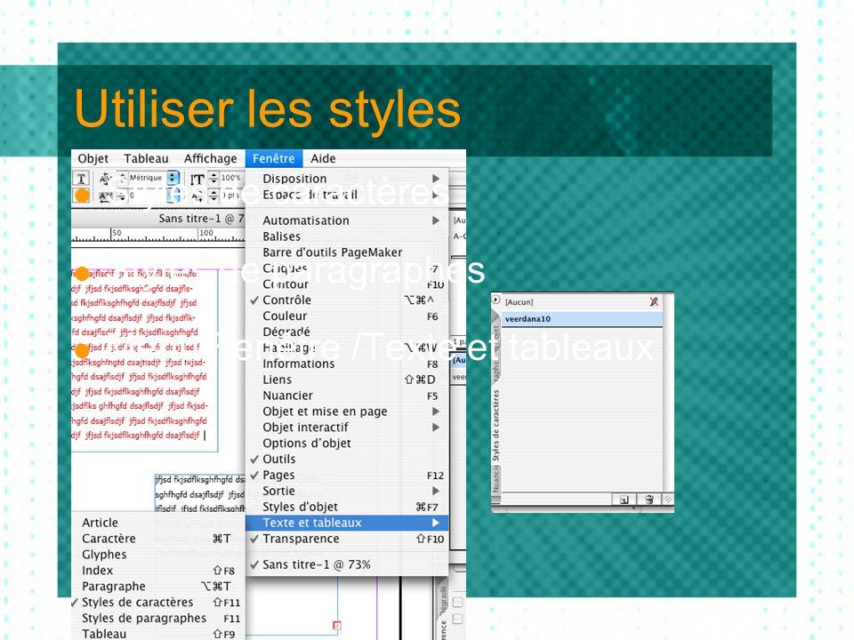 Utiliser les styles Styles de caractères Styles de paragraphes Menu Fenêtre /Texte et tableaux