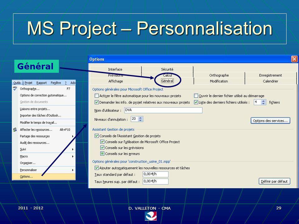 2011 - 2012 D. VALLETON - CMA 29 MS Project – Personnalisation Général