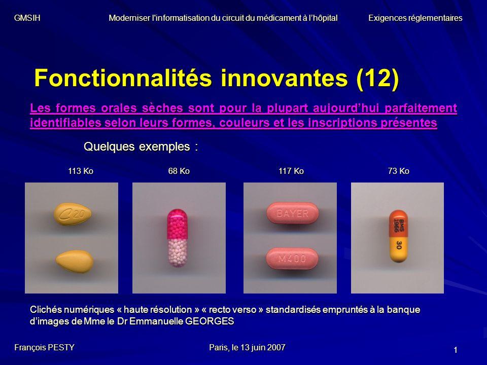 1 Fonctionnalités innovantes (12) Les formes orales sèches sont pour la plupart aujourdhui parfaitement identifiables selon leurs formes, couleurs et
