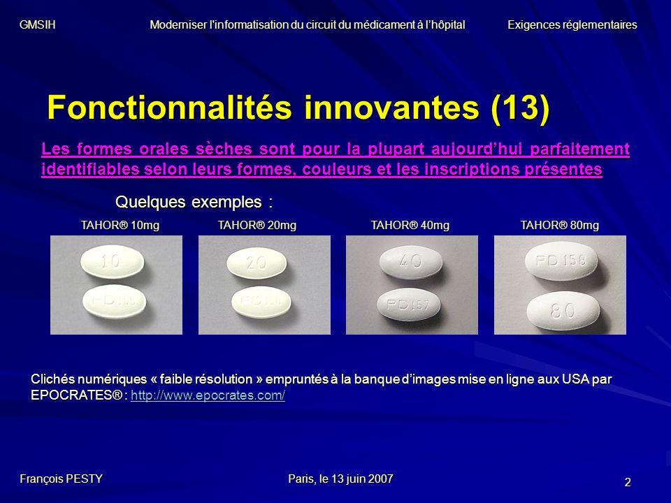 2 Fonctionnalités innovantes (13) Les formes orales sèches sont pour la plupart aujourdhui parfaitement identifiables selon leurs formes, couleurs et