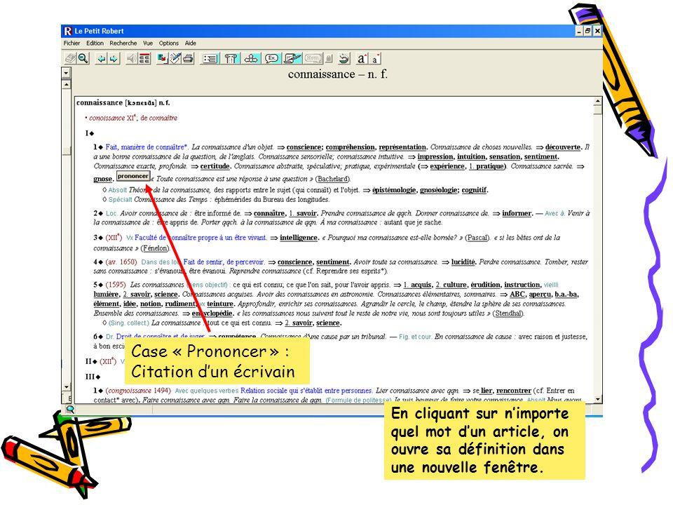 Case « Prononcer » : Citation dun écrivain En cliquant sur nimporte quel mot dun article, on ouvre sa définition dans une nouvelle fenêtre.