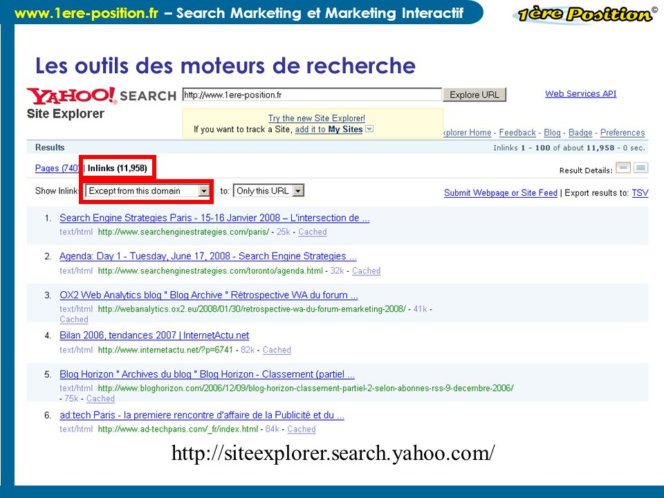 www.1ere-position.fr – Search Marketing et Marketing Interactif Les outils des moteurs de recherche http://siteexplorer.search.yahoo.com/