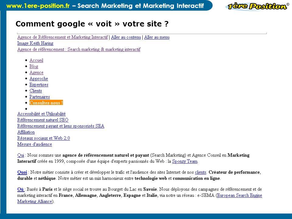 www.1ere-position.fr – Search Marketing et Marketing Interactif Comment google « voit » votre site ?