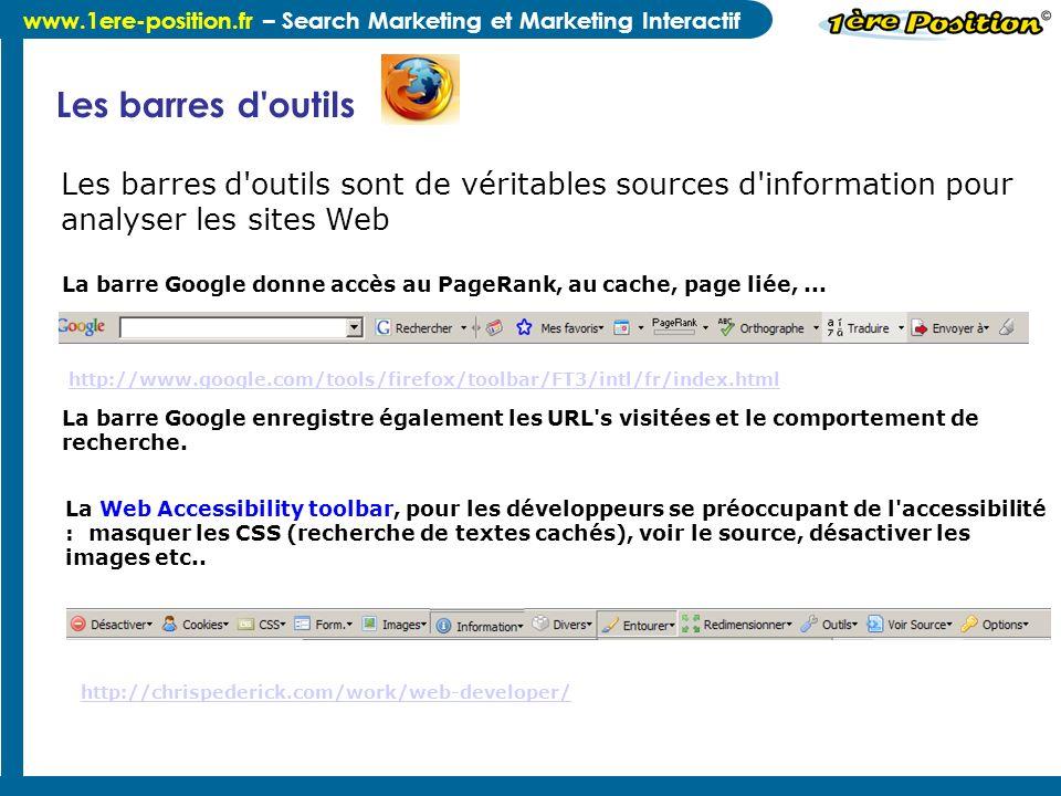 www.1ere-position.fr – Search Marketing et Marketing Interactif Les barres d'outils Les barres d'outils sont de véritables sources d'information pour