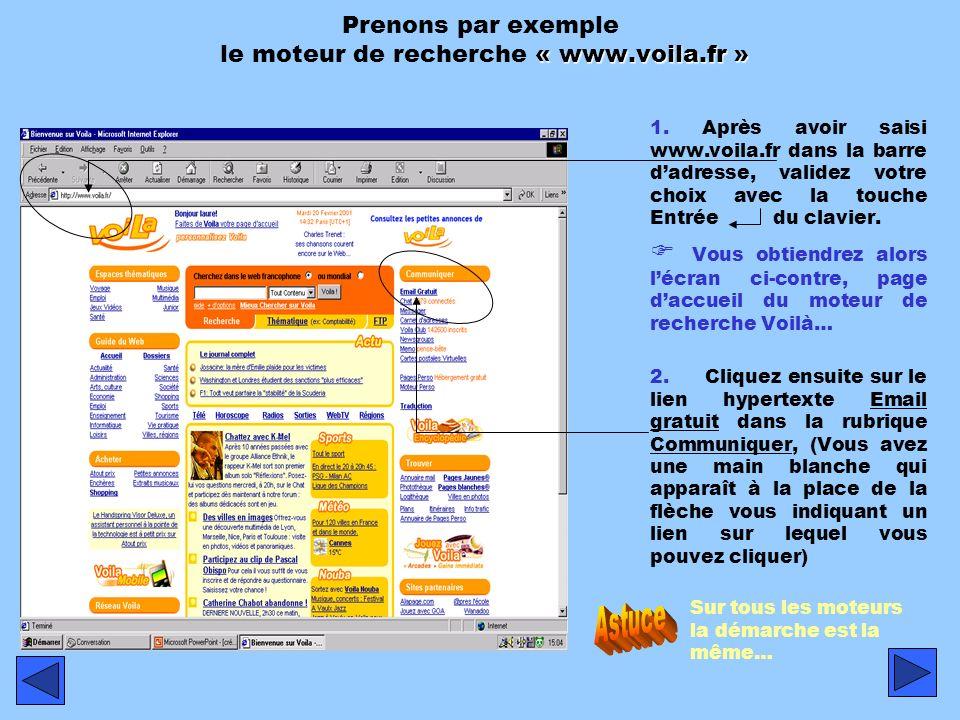 « www.voila.fr » Prenons par exemple le moteur de recherche « www.voila.fr » 1.
