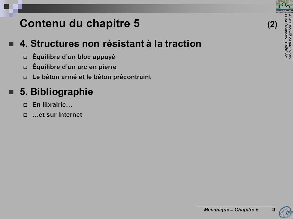 Copyright: P. Vannucci, UVSQ paolo.vannucci@meca.uvsq.fr ________________________________ Mécanique – Chapitre 5 3 Contenu du chapitre 5 (2) 4. Struct