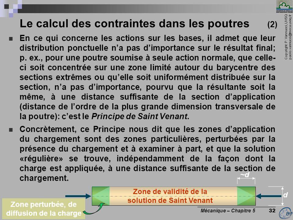 Copyright: P. Vannucci, UVSQ paolo.vannucci@meca.uvsq.fr ________________________________ Mécanique – Chapitre 5 32 Le calcul des contraintes dans les