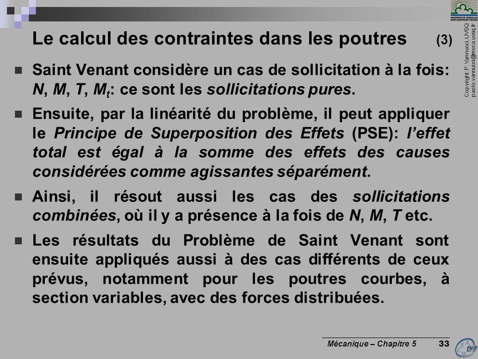 Copyright: P. Vannucci, UVSQ paolo.vannucci@meca.uvsq.fr ________________________________ Mécanique – Chapitre 5 33 Le calcul des contraintes dans les
