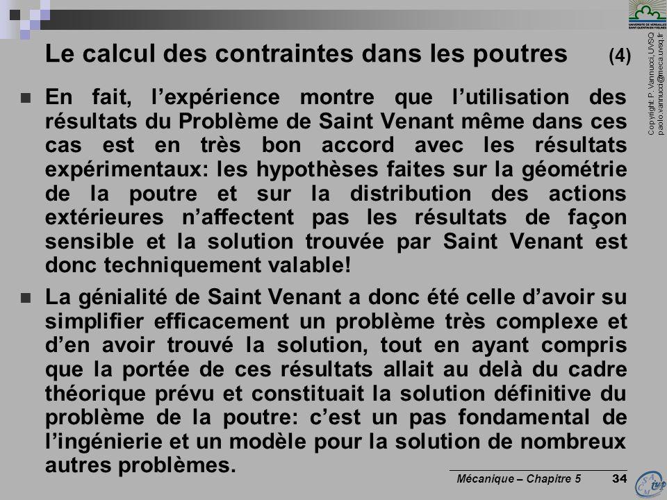 Copyright: P. Vannucci, UVSQ paolo.vannucci@meca.uvsq.fr ________________________________ Mécanique – Chapitre 5 34 Le calcul des contraintes dans les