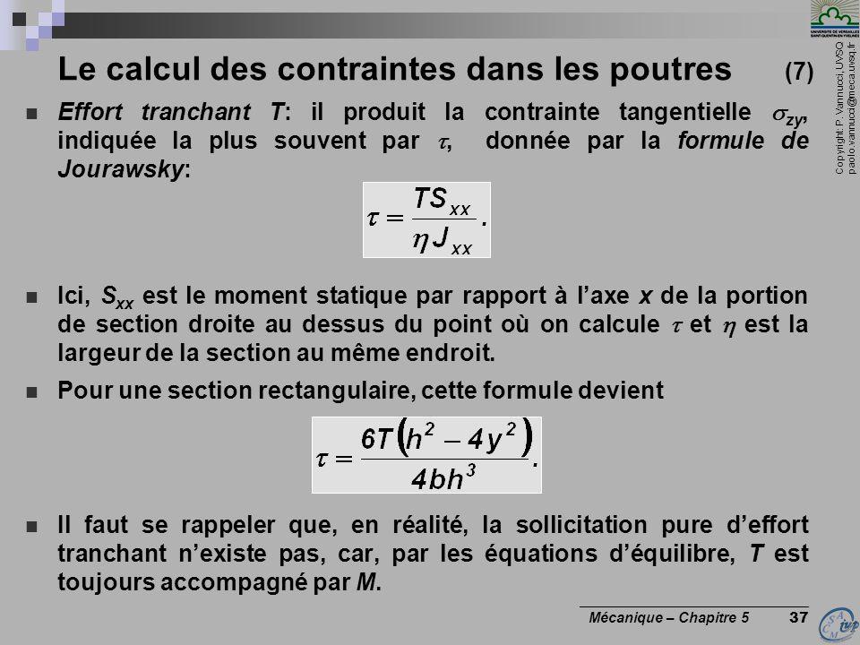 Copyright: P. Vannucci, UVSQ paolo.vannucci@meca.uvsq.fr ________________________________ Mécanique – Chapitre 5 37 Le calcul des contraintes dans les