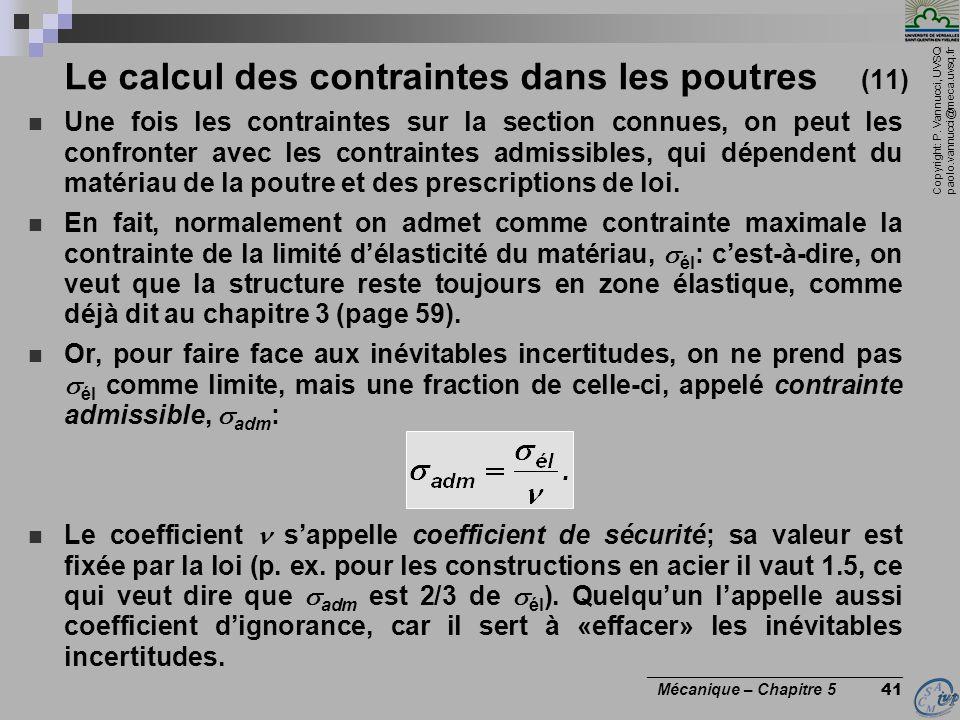 Copyright: P. Vannucci, UVSQ paolo.vannucci@meca.uvsq.fr ________________________________ Mécanique – Chapitre 5 41 Le calcul des contraintes dans les