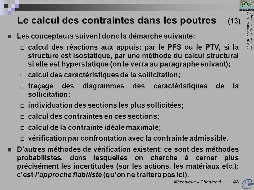 Copyright: P. Vannucci, UVSQ paolo.vannucci@meca.uvsq.fr ________________________________ Mécanique – Chapitre 5 43 Le calcul des contraintes dans les