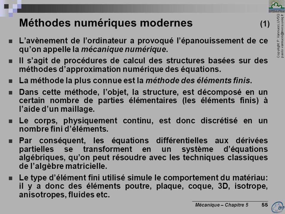 Copyright: P. Vannucci, UVSQ paolo.vannucci@meca.uvsq.fr ________________________________ Mécanique – Chapitre 5 55 Méthodes numériques modernes (1) L