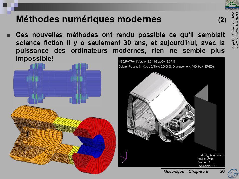 Copyright: P. Vannucci, UVSQ paolo.vannucci@meca.uvsq.fr ________________________________ Mécanique – Chapitre 5 56 Méthodes numériques modernes (2) C
