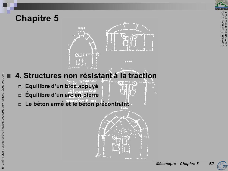 Copyright: P. Vannucci, UVSQ paolo.vannucci@meca.uvsq.fr ________________________________ Mécanique – Chapitre 5 57 Chapitre 5 4. Structures non résis