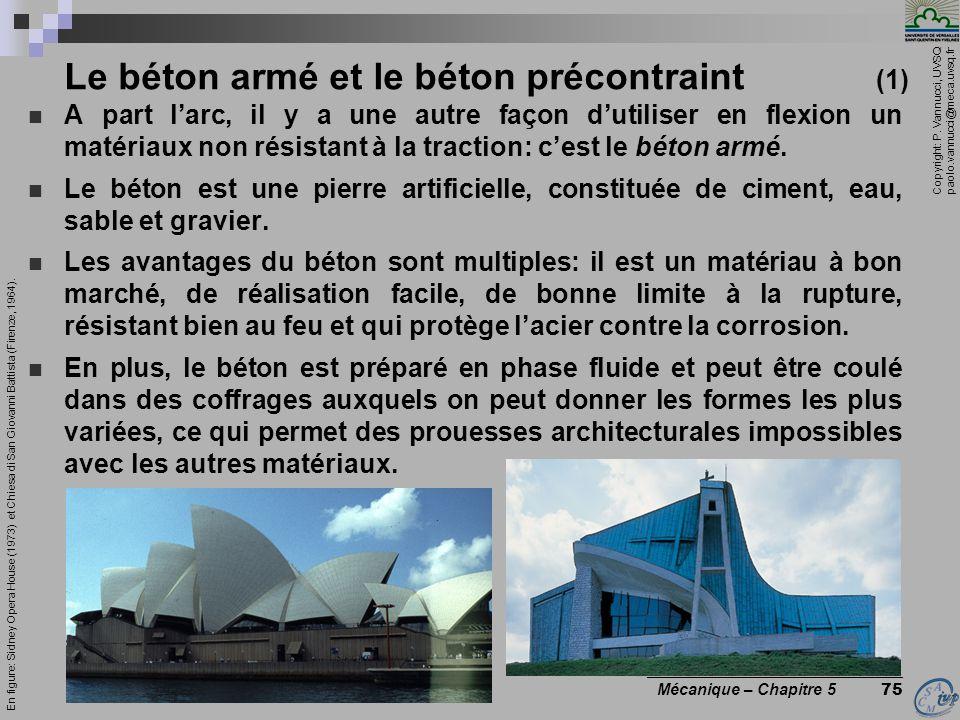 Copyright: P. Vannucci, UVSQ paolo.vannucci@meca.uvsq.fr ________________________________ Mécanique – Chapitre 5 75 Le béton armé et le béton précontr