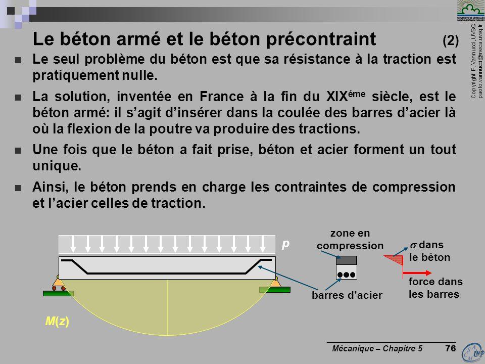 Copyright: P. Vannucci, UVSQ paolo.vannucci@meca.uvsq.fr ________________________________ Mécanique – Chapitre 5 76 Le béton armé et le béton précontr