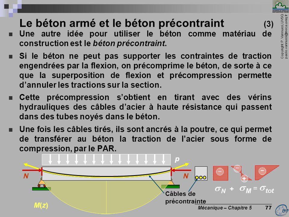 Copyright: P. Vannucci, UVSQ paolo.vannucci@meca.uvsq.fr ________________________________ Mécanique – Chapitre 5 77 Le béton armé et le béton précontr