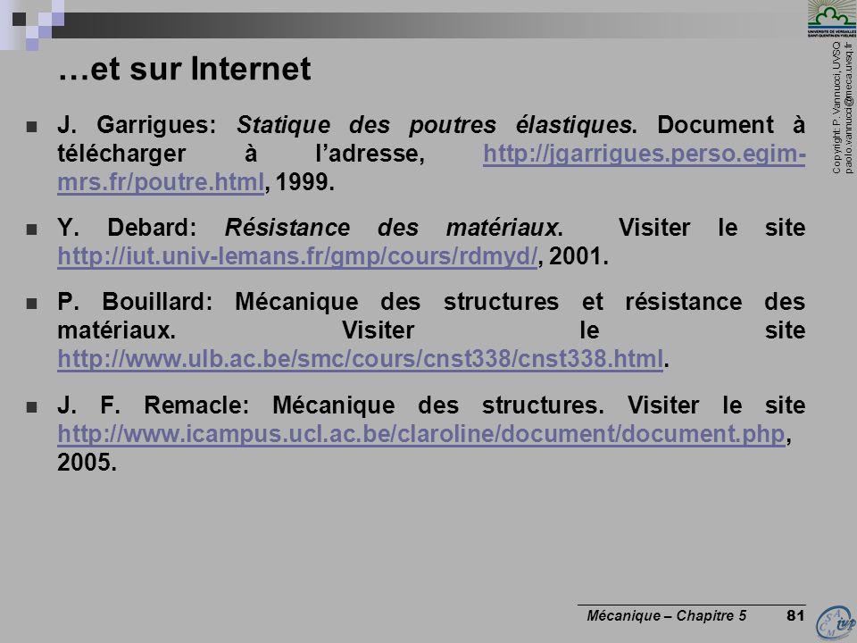 Copyright: P. Vannucci, UVSQ paolo.vannucci@meca.uvsq.fr ________________________________ Mécanique – Chapitre 5 81 …et sur Internet J. Garrigues: Sta