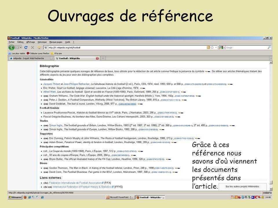 Ouvrages de r é f é rence Grâce à ces référence nous savons doù viennent les documents présentés dans larticle.