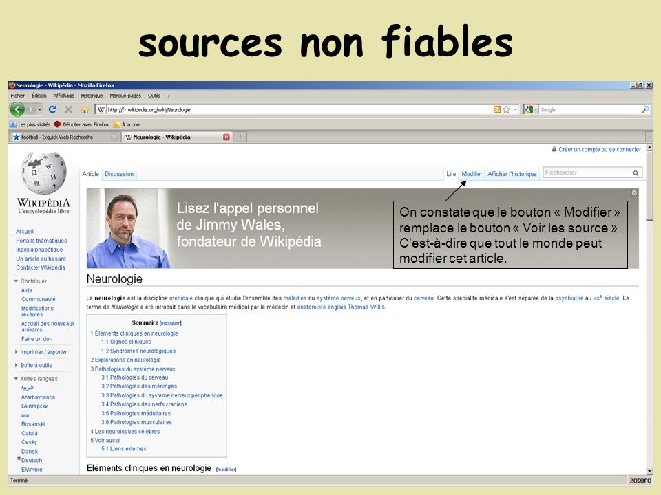 sources non fiables On constate que le bouton « Modifier » remplace le bouton « Voir les source ». Cest-à-dire que tout le monde peut modifier cet art