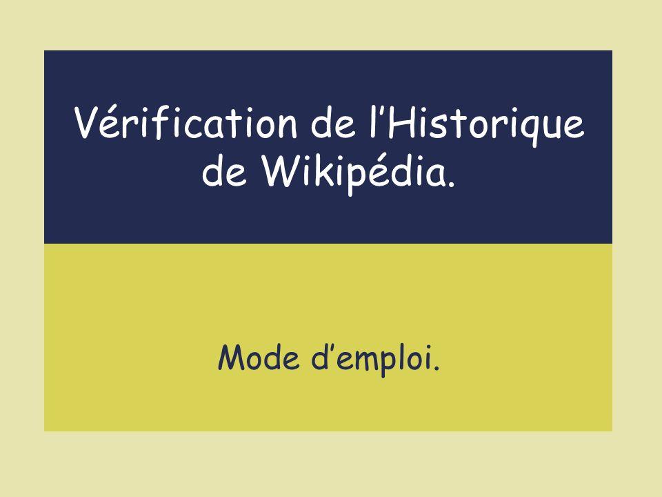 Vérification de lHistorique de Wikipédia. Mode demploi.