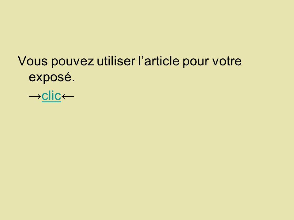 Vous pouvez utiliser larticle pour votre exposé. clic