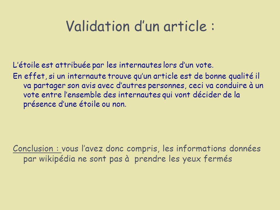 Validation dun article : Létoile est attribuée par les internautes lors dun vote. En effet, si un internaute trouve quun article est de bonne qualité