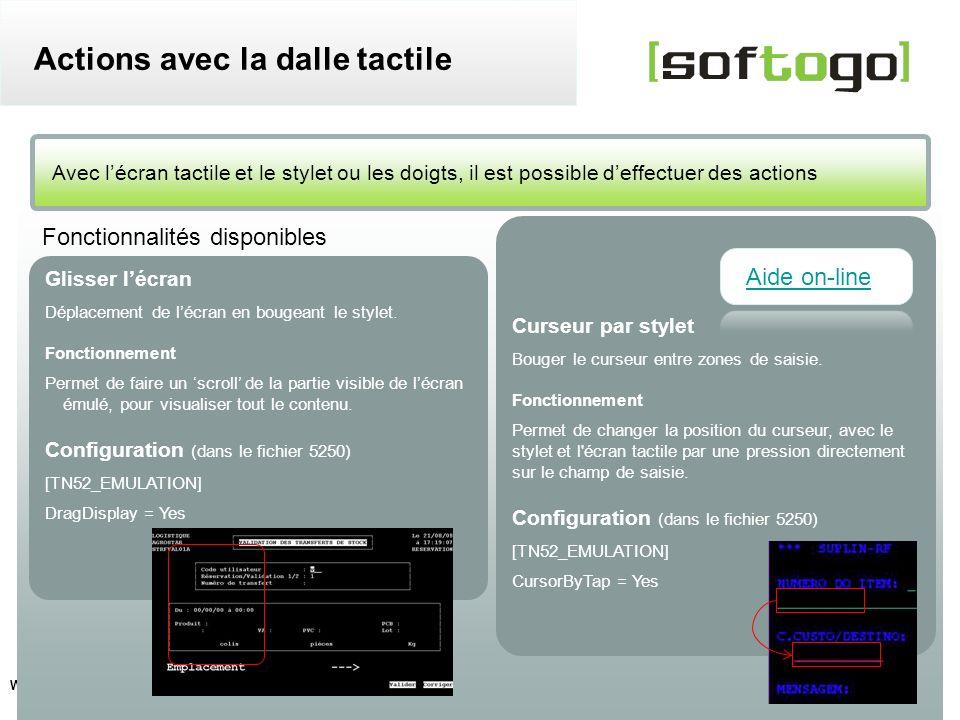 15 WireLess TelNet 52 – Guide de configuration usuelle www.softogo.com Avec lécran tactile et le stylet ou les doigts, il est possible deffectuer des
