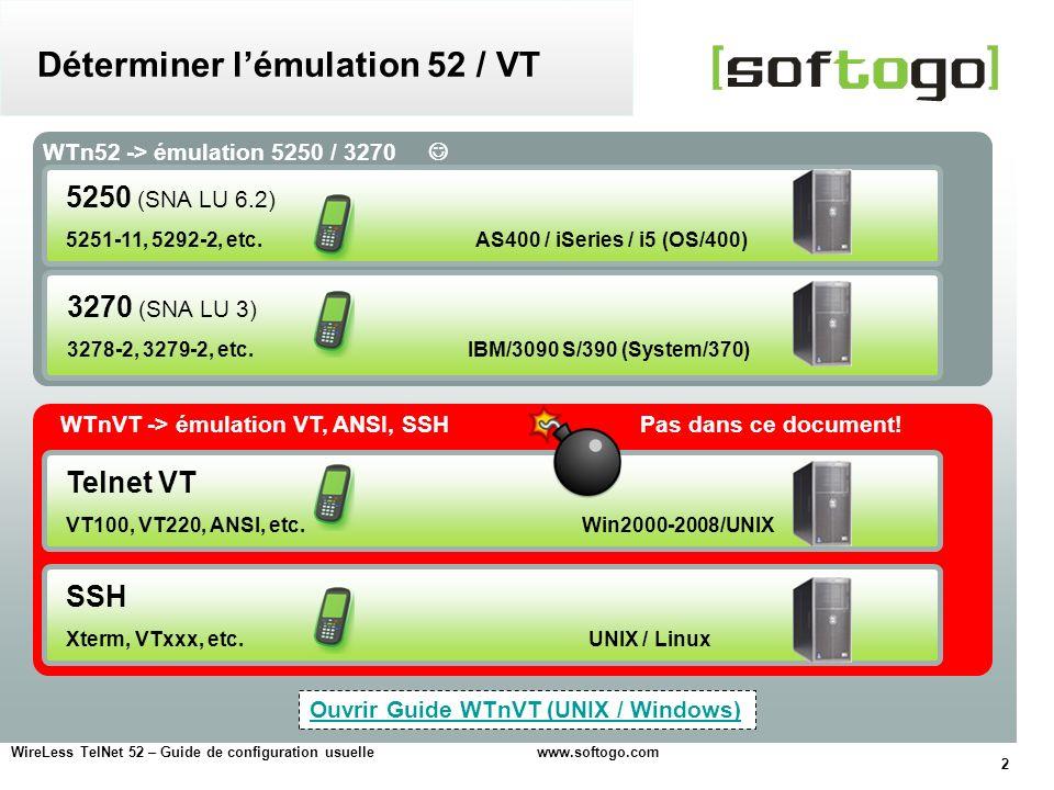 2 WireLess TelNet 52 – Guide de configuration usuelle www.softogo.com WTn52 -> émulation 5250 / 3270 Déterminer lémulation 52 / VT 5250 (SNA LU 6.2) 5