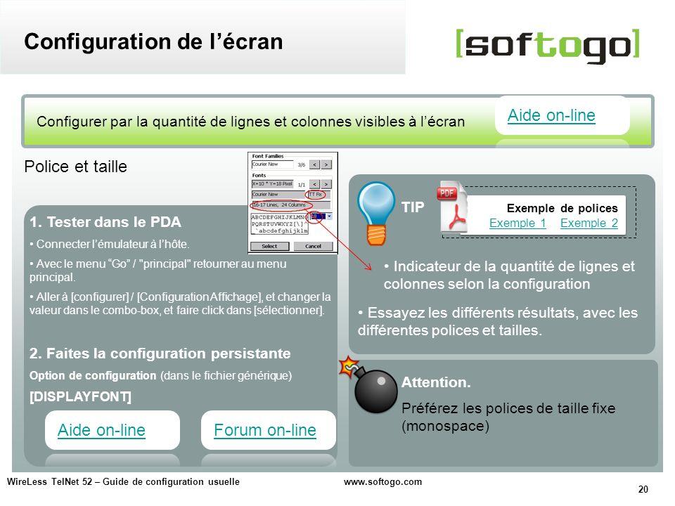 20 WireLess TelNet 52 – Guide de configuration usuelle www.softogo.com Configurer par la quantité de lignes et colonnes visibles à lécran Configuratio