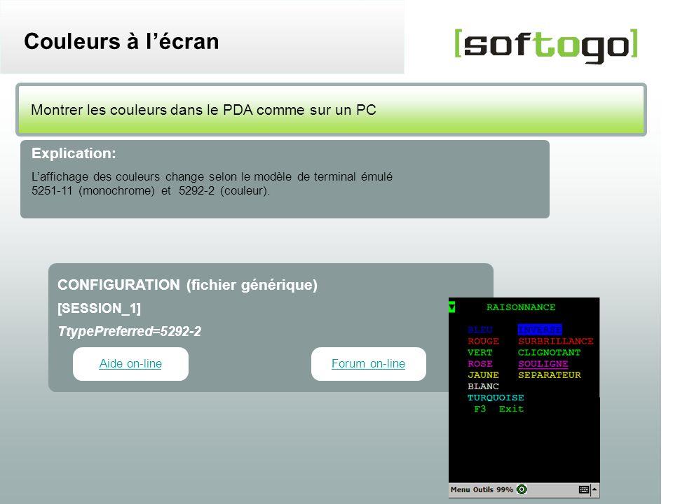 21 WireLess TelNet 52 – Guide de configuration usuelle www.softogo.com Montrer les couleurs dans le PDA comme sur un PC Couleurs à lécran Explication: