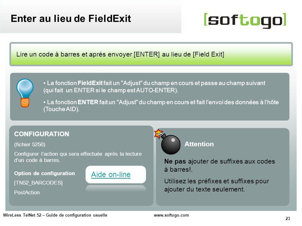 23 WireLess TelNet 52 – Guide de configuration usuelle www.softogo.com CONFIGURATION (fichier 5250) Configurer laction qui sera effectuée après la lec
