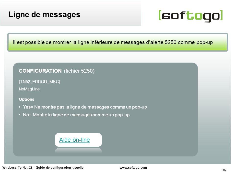 26 WireLess TelNet 52 – Guide de configuration usuelle www.softogo.com Il est possible de montrer la ligne inférieure de messages dalerte 5250 comme p