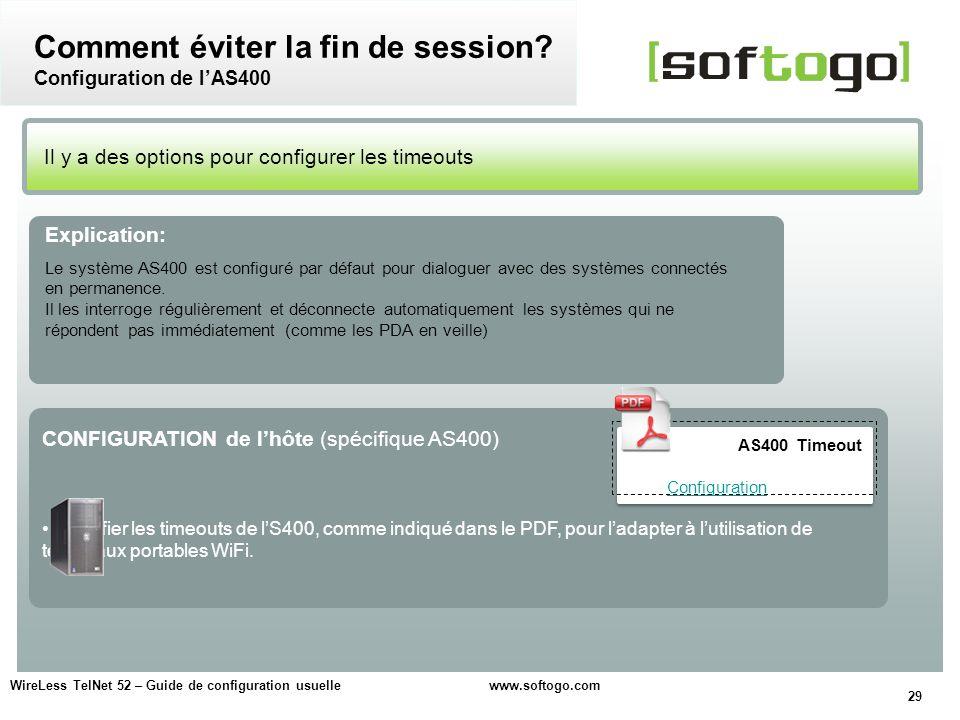 29 WireLess TelNet 52 – Guide de configuration usuelle www.softogo.com Il y a des options pour configurer les timeouts Comment éviter la fin de sessio