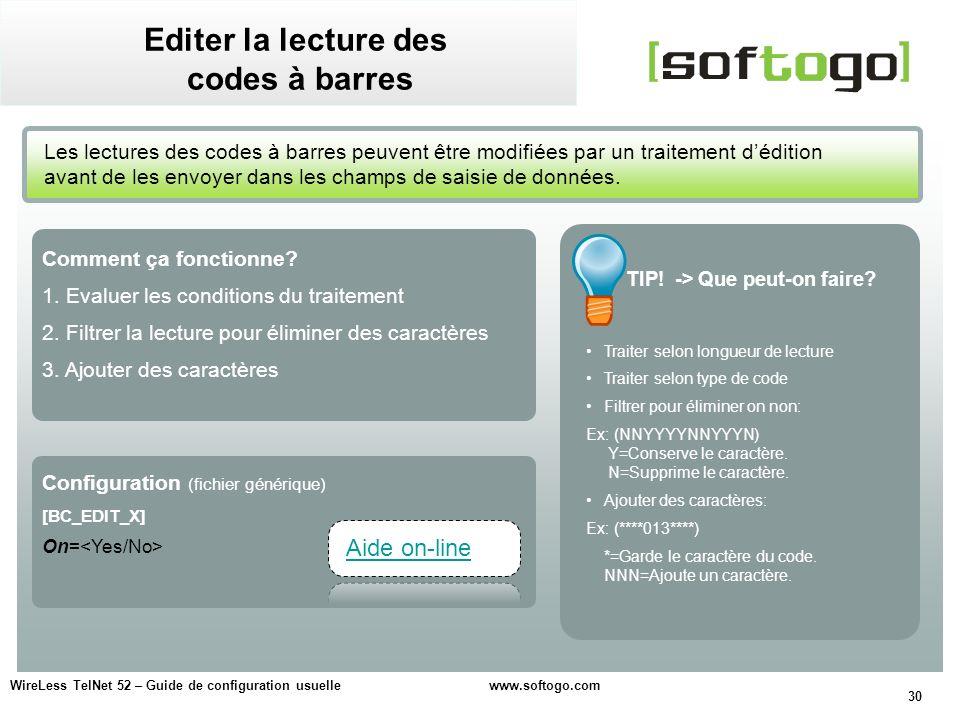 30 WireLess TelNet 52 – Guide de configuration usuelle www.softogo.com Editer la lecture des codes à barres Configuration (fichier générique) [BC_EDIT