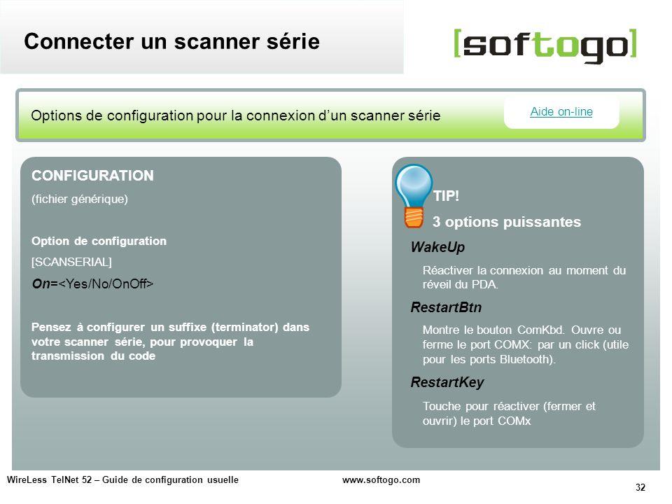 32 WireLess TelNet 52 – Guide de configuration usuelle www.softogo.com Connecter un scanner série TIP! 3 options puissantes WakeUp Réactiver la connex