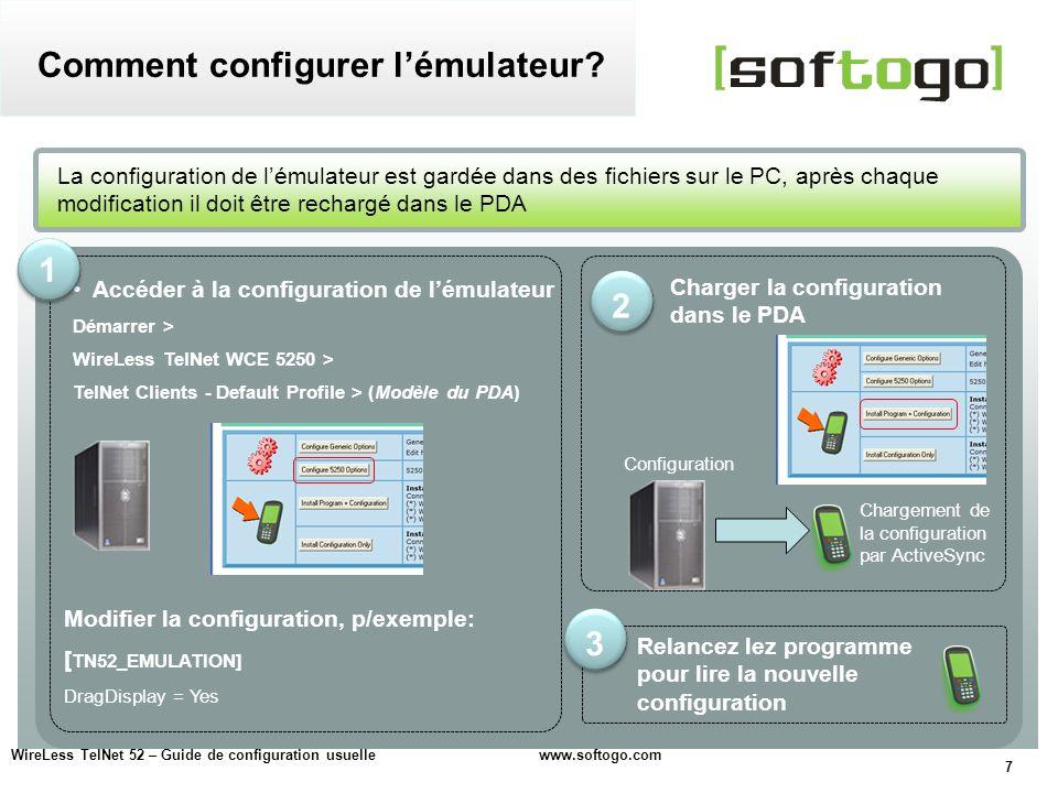 7 Accéder à la configuration de lémulateur Démarrer > WireLess TelNet WCE 5250 > TelNet Clients - Default Profile > (Modèle du PDA) La configuration d