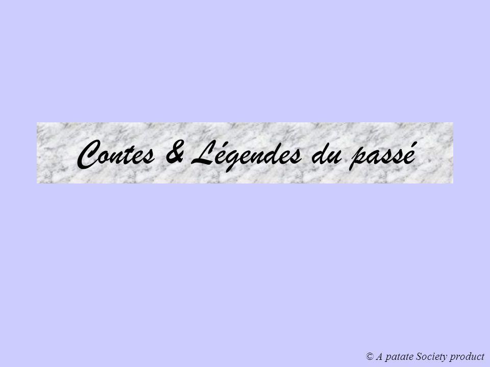 Contes & Légendes du passé © A patate Society product