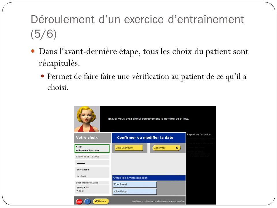 Déroulement dun exercice dentraînement (5/6) Dans lavant-dernière étape, tous les choix du patient sont récapitulés.