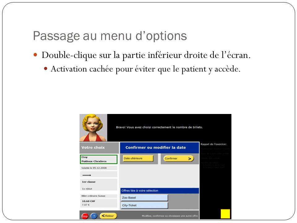 Passage au menu doptions Double-clique sur la partie inférieur droite de lécran.