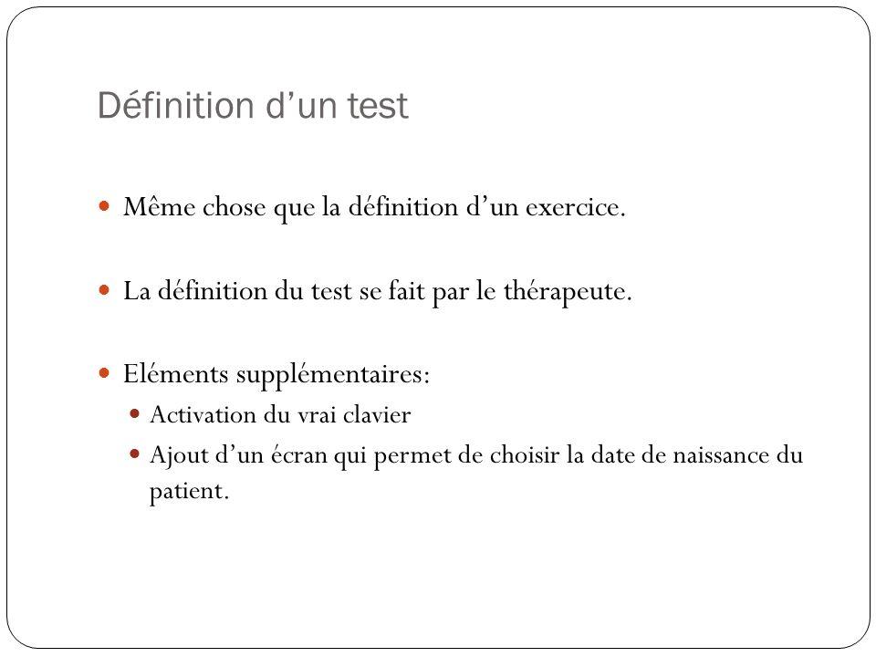 Définition dun test Même chose que la définition dun exercice.