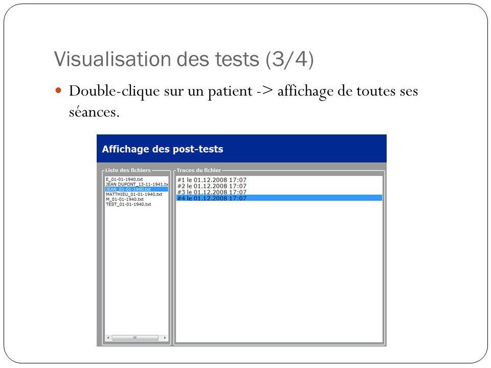 Visualisation des tests (3/4) Double-clique sur un patient -> affichage de toutes ses séances.