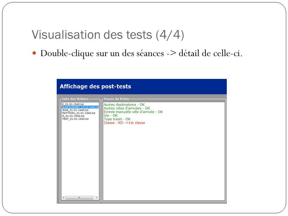Visualisation des tests (4/4) Double-clique sur un des séances -> détail de celle-ci.