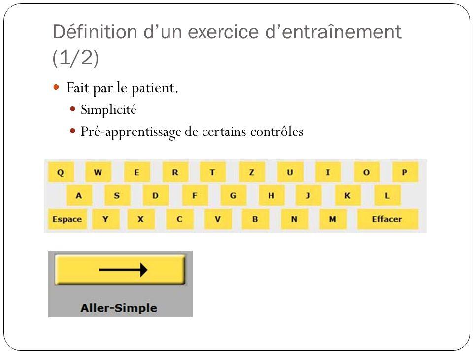 Définition dun exercice dentraînement (1/2) Fait par le patient.