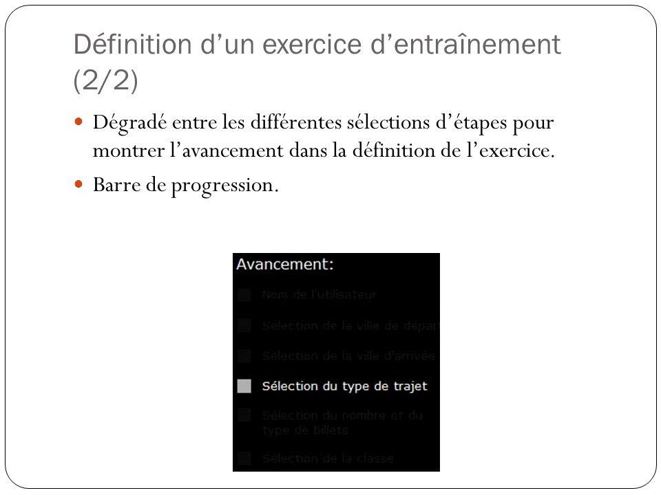 Définition dun exercice dentraînement (2/2) Dégradé entre les différentes sélections détapes pour montrer lavancement dans la définition de lexercice.