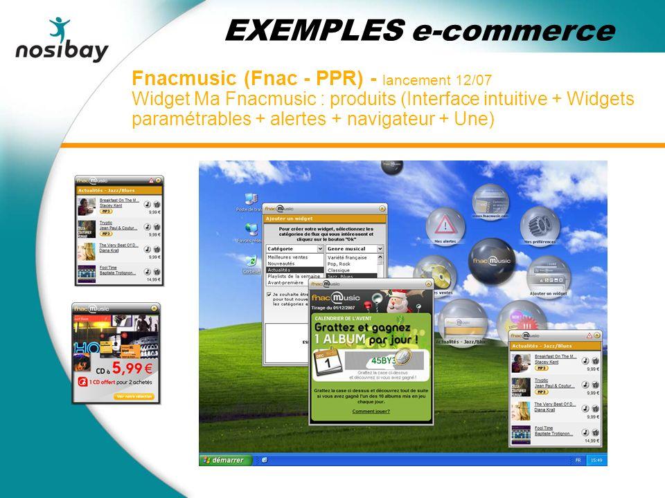 Fnacmusic (Fnac - PPR) - lancement 12/07 Widget Ma Fnacmusic : produits (Interface intuitive + Widgets paramétrables + alertes + navigateur + Une) EXEMPLES e-commerce
